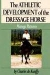 THE ATHLETIC DEVELOPMENT OF THE DRESSAGE HORSE: MANEGE