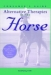 CONSUMER'S GUIDE TO ALTERNATIVE THERAPIES IN THE HORSE