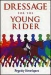 DRESSAGE FOR THE YOUNG RIDER
