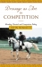 DRESSAGE AS ART IN COMPETITION..Blending Classical Compet