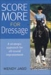 SCORE MORE FOR DRESSAGE