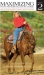 Maximizing Your Western Pleasure Horse Vol. 2 Keeping the Long Term Show Horse Going